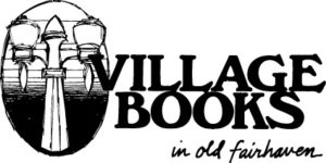 Village Books in old Fairhaven is the best bookstore in the Pacific Northwest, and Justin Bog is speaking there.